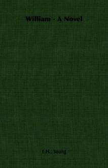 William - A Novel - E.H. Young