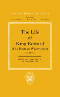 The Life of King Edward Who Rests at Westminster: attributed to a monk of Saint-Bertin - Frank Barlow