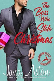 The Boss Who Stole Christmas - Jana Aston