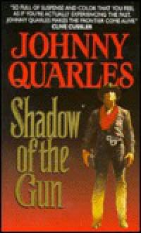 Shadow of the Gun - Johnny Quarles