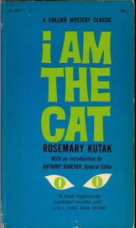 I Am the Cat - Rosemary Kutak