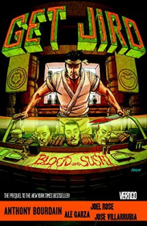 Get Jiro: Blood and Sushi - Anthony Bourdain,Joel Rose,Ale Garza