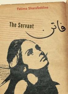 The Servant - Fatima Sharafeddine