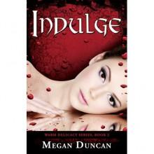 Indulge (Warm Delicacy, #2) - Megan Duncan