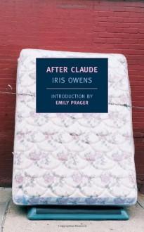 After Claude - Iris Owens