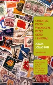 Stulatek, który wyskoczył przez okno i zniknął - Jonas Jonasson, Joanna Myszkowska-Mangold
