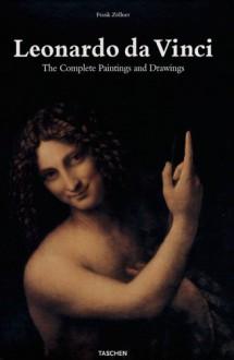 The Complete Paintings and Drawings - Leonardo da Vinci, Johannes Nathan, Frank Zöllner