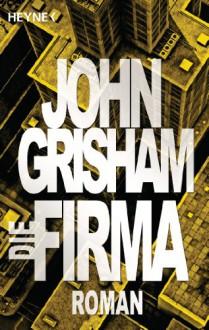Die Firma: Roman (German Edition) - Christel Wiemken, John Grisham