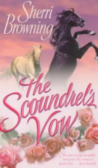 The Scoundrel's Vow - Sherri Browning