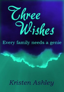 Three Wishes - Kristen Ashley