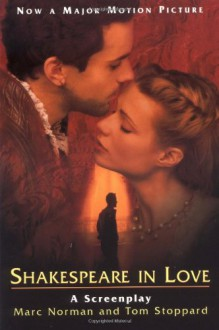 Shakespeare in Love: A Screenplay - Marc Norman, Tom Stoppard