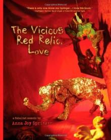 The Vicious Red Relic, Love: A Fabulist Memoir - Anna Joy Springer
