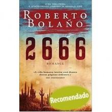 2666 - Roberto Bolaño, Cristina Rodriguez, Artur Guerra, Ignacio Echevarría
