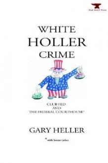 White Holler Crime - Gary Heller