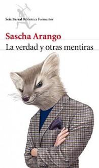 La verdad y otras mentiras - Sascha Arango, Carles Andreu Saburit