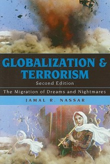 Globalization and Terrorism: The Migration of Dreams and Nightmares - Jamal Nassar