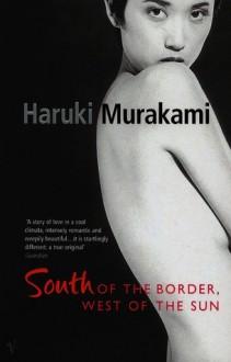 South of the Border, West of the Sun - Philip Gabriel,Haruki Murakami