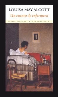Un cuento de enfermera - Louisa May Alcott