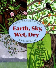 Earth, Sky, Wet, Dry - Durga Bernhard