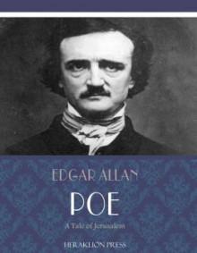 A Tale of Jerusalem - Edgar Allan Poe
