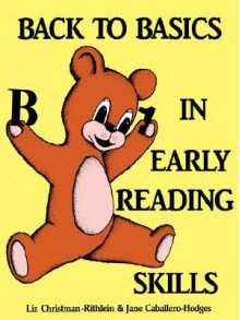 Back to Basics in Early Reading Skills - Liz Christman-Rothlein, Jane A. Caballero