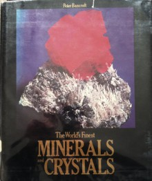 World's Finest Minerals and Crystals (A Studio book) - Peter Bancroft
