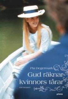 Gud räknar kvinnors tårar - Pia Degermark