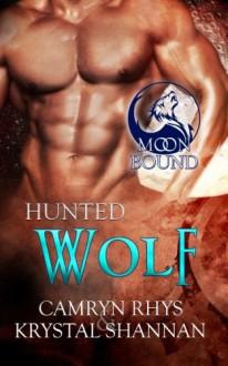 Hunted Wolf (Moonbound) (Volume 8) - Krystal Shannan,Camryn Rhys