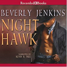 Night Hawk - Beverly Jenkins, Recorded Books LLC, Kevin R. Free