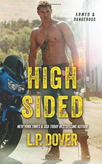 High-Sided: An Armed & Dangerous Novel - L.P. Dover,Crimson Tide Editorial