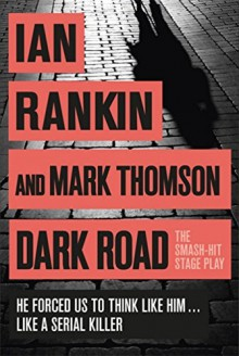 Dark Road - Ian Rankin,Mark Thomson