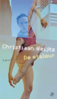 De etaleur: dansnovelle - Christiaan Weijts