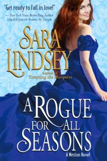 A Rogue for All Seasons (Weston #3) - Sara Lindsey