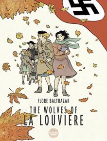 The Wolves of La Louviere - Flore Balthazar