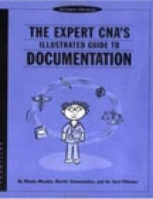 Expert CNA's Illustrated Guide to Documentation - Rhoda Meador, Martin Schumacher, Karl Pillemer