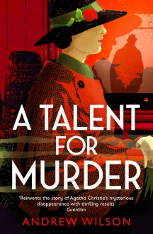 A Talent for Murder: A Novel - Andrew Wilson