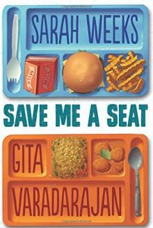 Save Me a Seat - Gita Varadarajan,Sarah Weeks