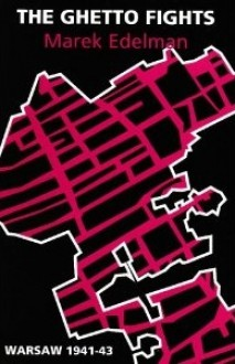 The Ghetto Fights - Marek Edelman, John Rose