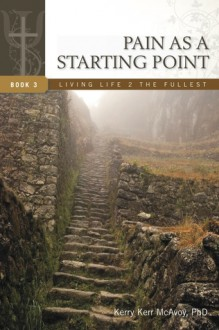 Pain as a Starting Point - Kerry Kerr McAvoy