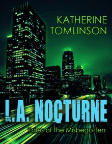 L.A. Nocturne - Katherine Tomlinson