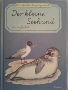 Der kleine Seehund - Karin Jäckel, Angela Weinhold