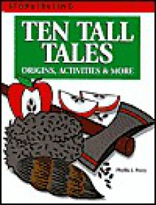 Ten Tall Tales: Origins, Activities & More - Phyllis J. Perry