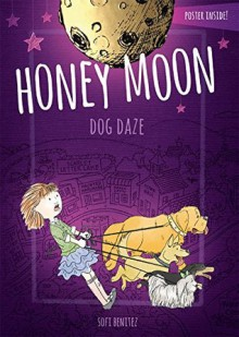 Dog Daze (Honey Moon) - Sofi Benitez