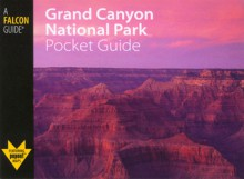 Grand Canyon National Park Pocket Guide - Bruce Grubbs