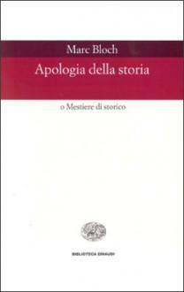 Apologia della storia o Mestiere di storico - Marc Bloch,Carlo Pischedda,Girolamo Arnaldi,Lucien Febvre