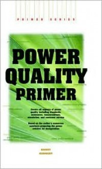 Power Quality Primer - Barry W. Kennedy, Scott Grillo