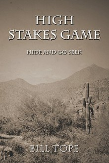 High Stakes Game: Hide and Go Seek - Bill Tope