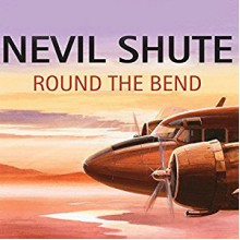 Round the Bend - John Telfer, Nevil Shute