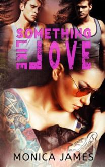 Something like Love - Monica James