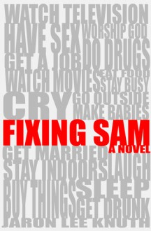 Fixing Sam - Jaron Lee Knuth